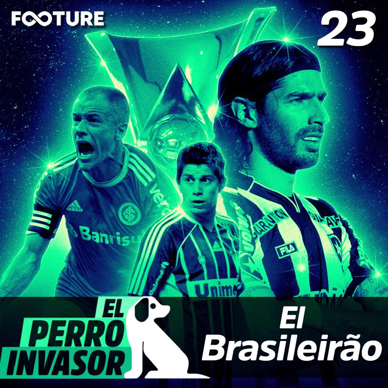El Perro Invasor #23 | Brasileirão para Gringos