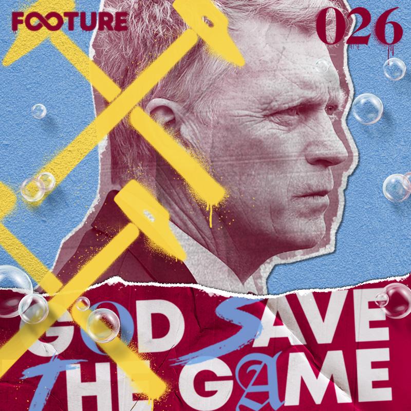 God Save the Game #26 | West Ham: agora vai?