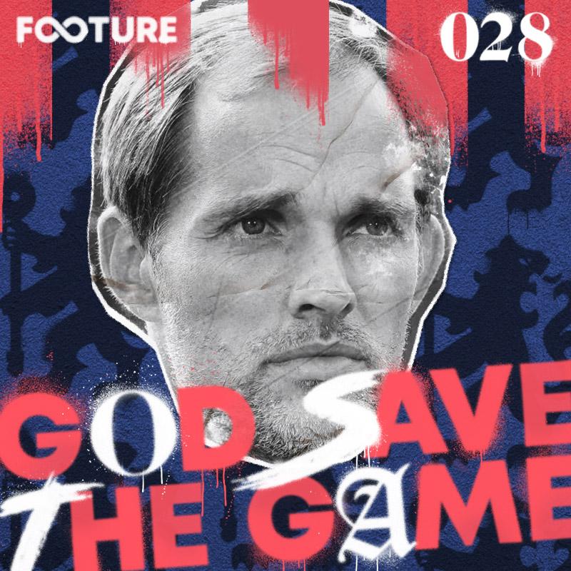 God Save the Game #28 | Tuchel desembarca na Premier League