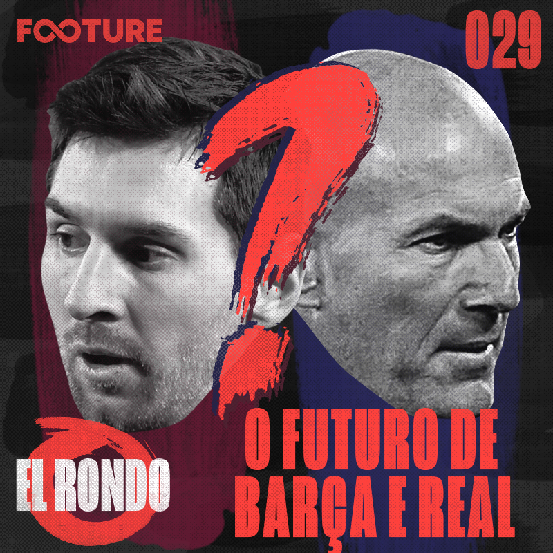 El Rondo #29 | O futuro de Barcelona e Real Madrid
