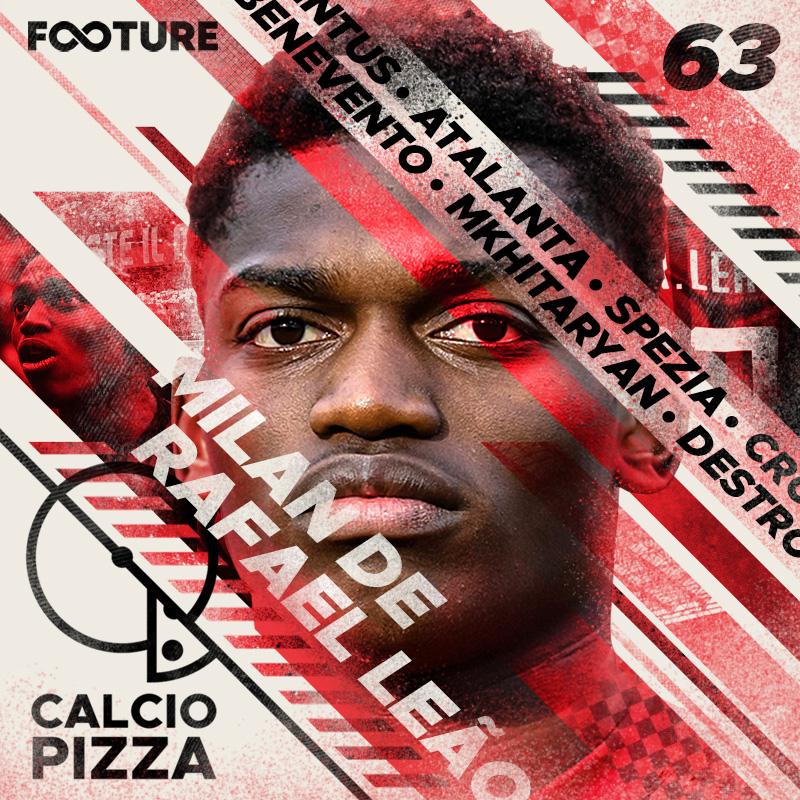 Calciopizza #62 | A evolução de Rafael Leão, há vida sem Papu e as surpresas da Série B