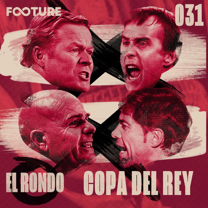 El Rondo #31 | As semifinais da Copa do Rey 2020/21