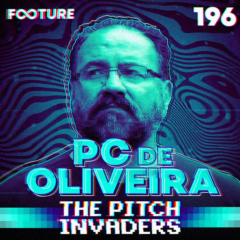 The Pitch Invaders #196 | PC de Oliveira