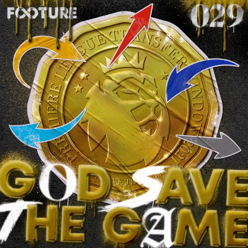 God Save the Game #29 | Clubes às compras: quem vai e quem fica