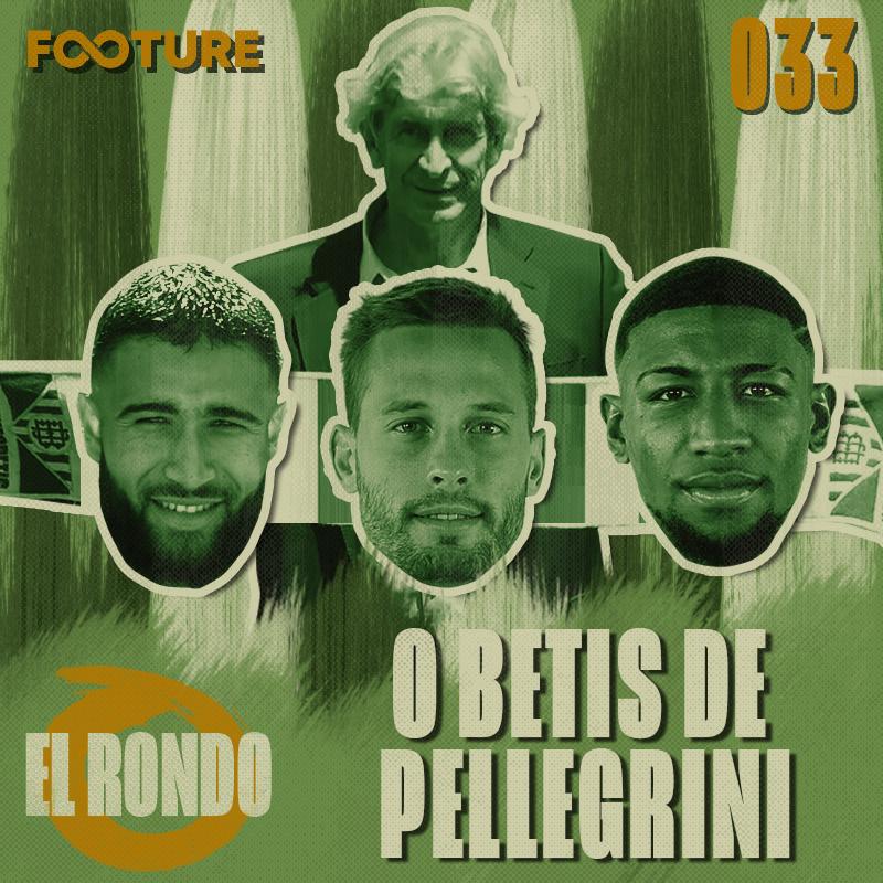El Rondo #33 | O Real Betis de Manuel Pellegrini