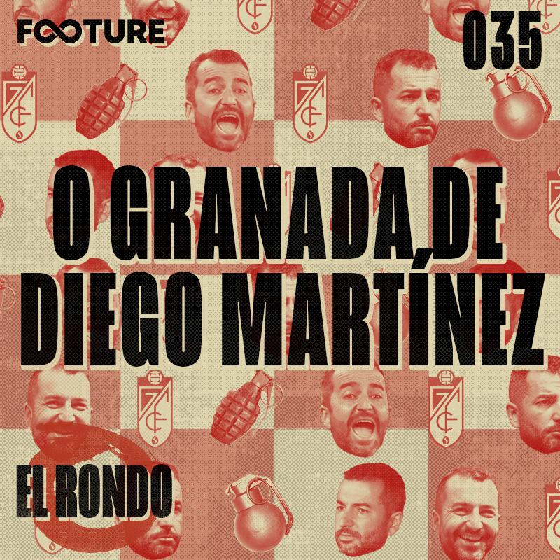 El Rondo #35 | O Granada de Diego Martínez e a última chamada da Espanha