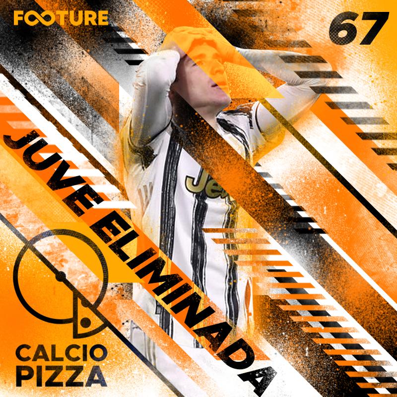 Calciopizza #66 | A Juventus fracassa na Europa mais uma vez