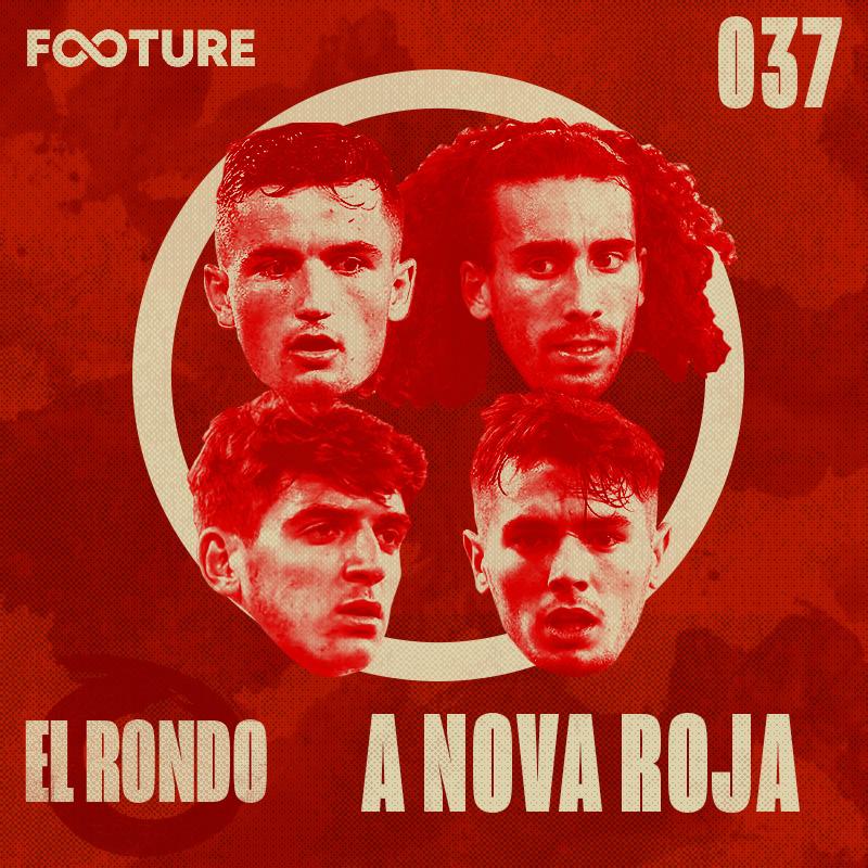 El Rondo #37 | As jovens promessas da Espanha e a Euro Sub-21