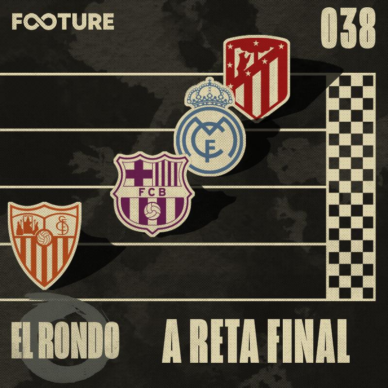El Rondo #38 | A corrida pelo título de La Liga