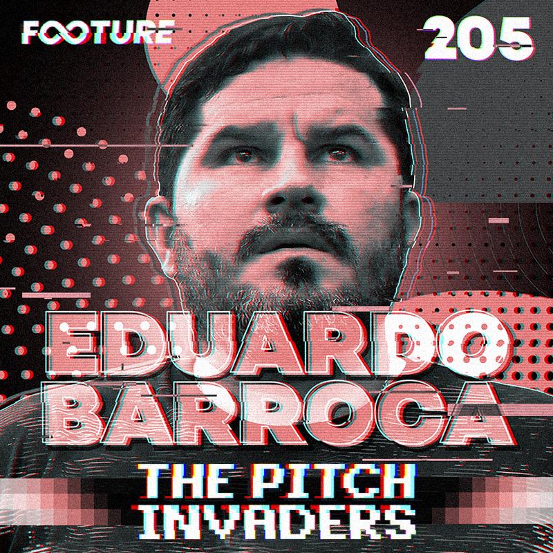 The Pitch Invaders #205 | Entrevista com Eduardo Barroca
