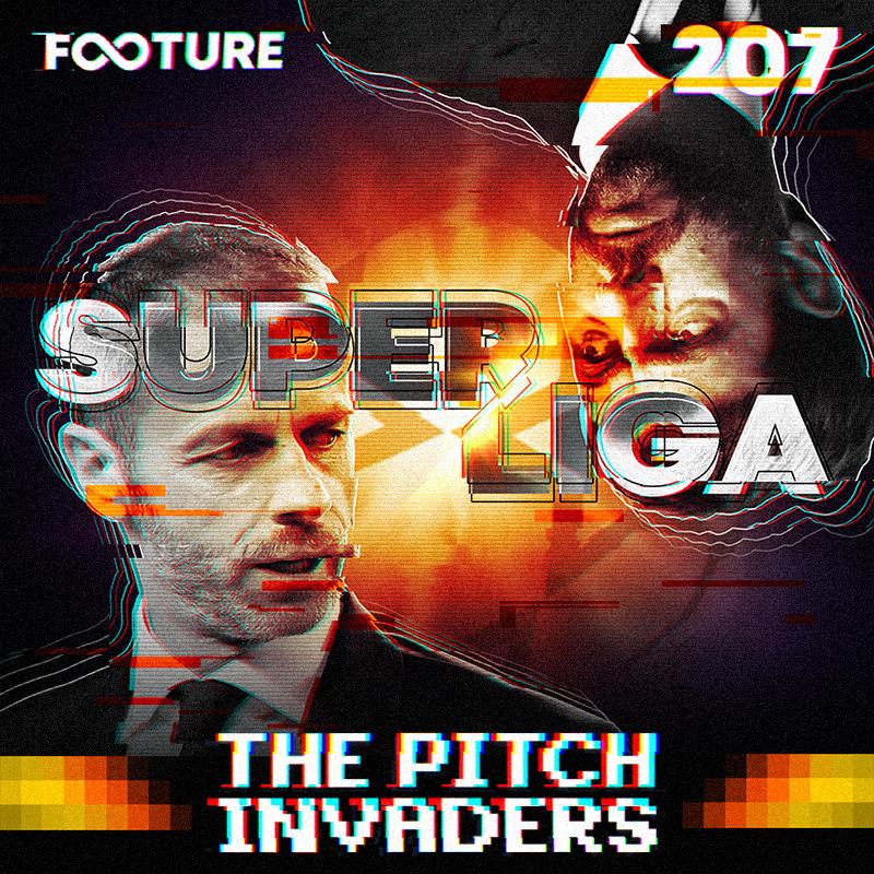 The Pitch Invaders #207 | A Superliga Europeia deu errado, e agora?