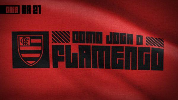 Guia do Brasileirão 2021 | Como joga o Flamengo de Rogério Ceni