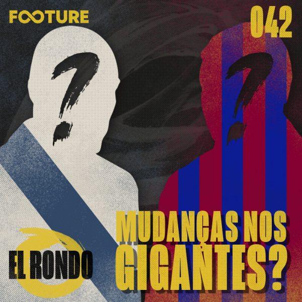 El Rondo #42 | Quem serão os próximos técnicos de Barcelona e Real Madrid?
