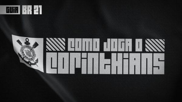 Guia do Brasileirão 2021 | Como joga o Corinthians de Vagner Mancini