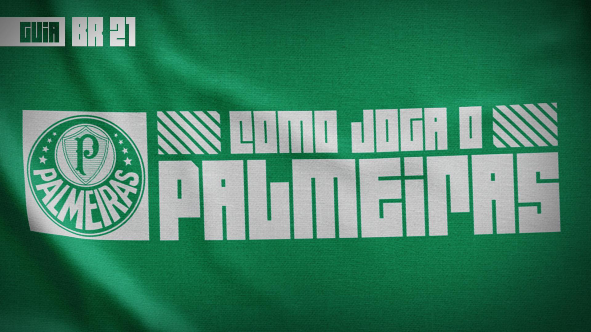 Guia do Brasileirão 2021   Como joga o Palmeiras de Abel Ferreira