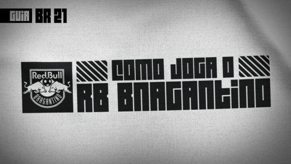 Guia do Brasileirão 2021 | Como joga o Red Bull Bragantino de Mauricio Barbieri