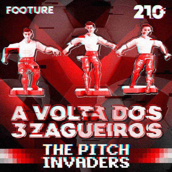 The Pitch Invaders #210 | O retorno dos 3 zagueiros