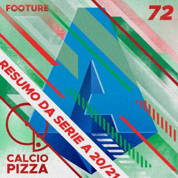 Calciopizza #72 | O resumo da Série A italiana 2020/21, com Vitor Sergio Rodrigues