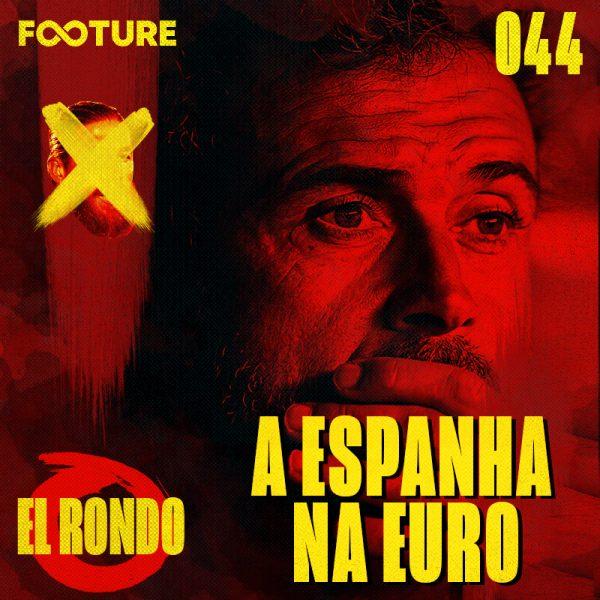 El Rondo #44 | Como chega a Espanha de Luis Enrique na Eurocopa