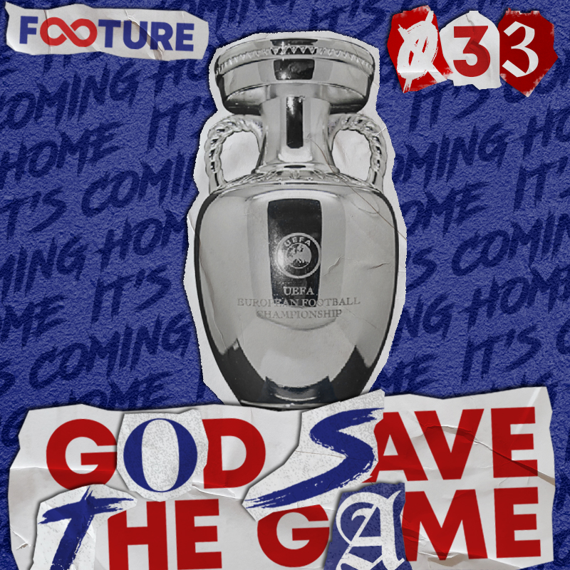 God Save the Game #33 | It's Coming Home