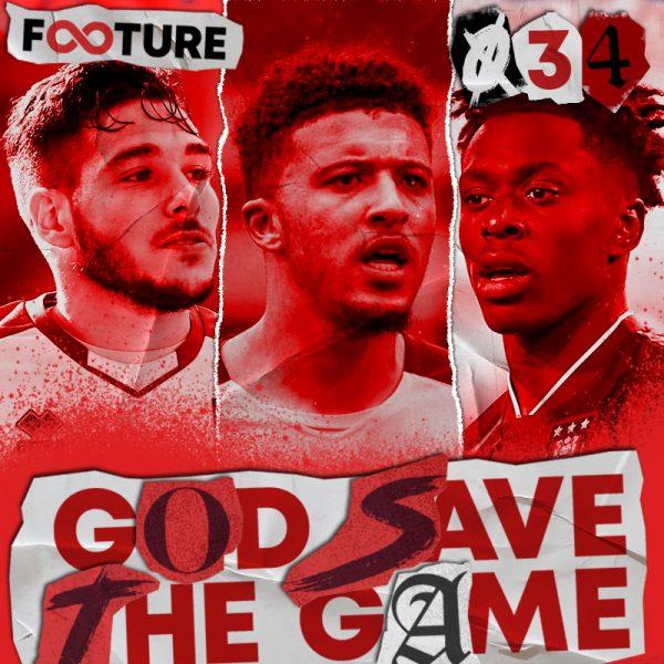 God Save the Game #34 | A janela de transferências da Premier League 21/22