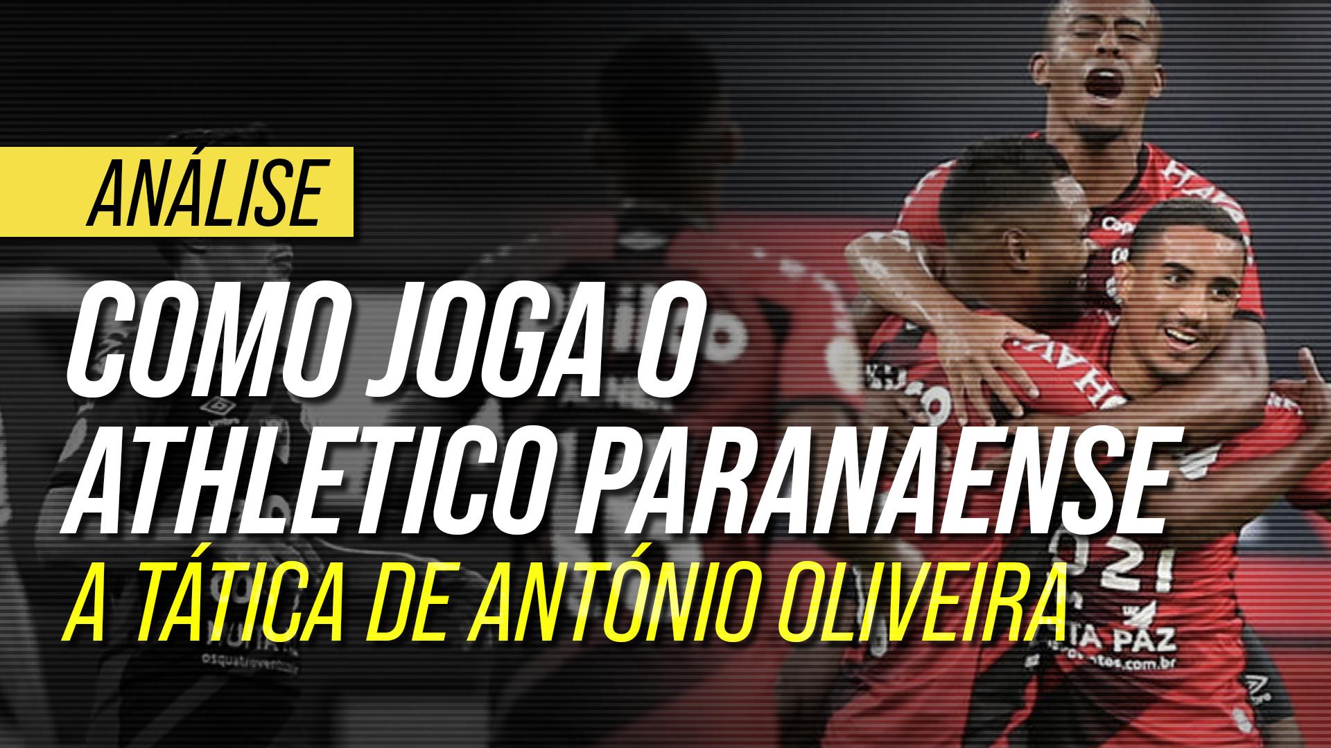 Como joga o Athletico Paranaense de António Oliveira: os segredos táticos do português