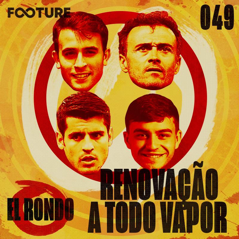 El Rondo #49 | O pós-Euro da Espanha: renovação a todo vapor