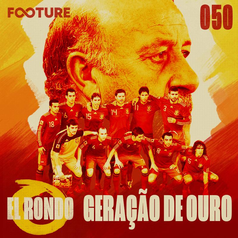 El Rondo #50 | A geração de ouro da Espanha: 11 anos da Copa de 2010