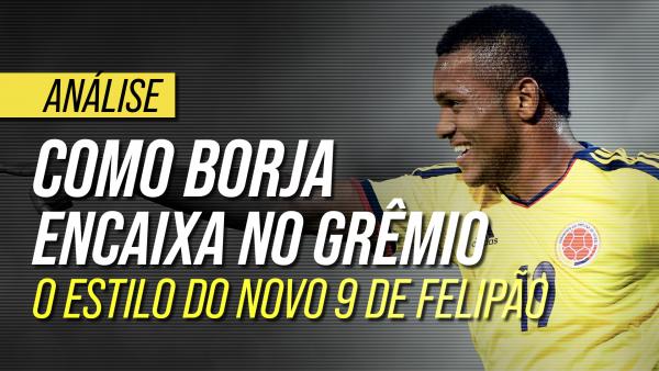 Borja no Grêmio: como joga, seu estilo e como Felipão deve utilizá-lo
