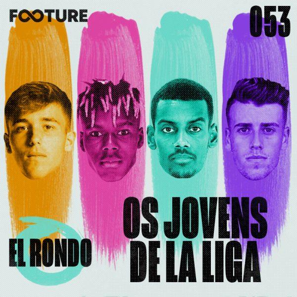 El Rondo #53 | Os 25 jovens de La Liga para observar