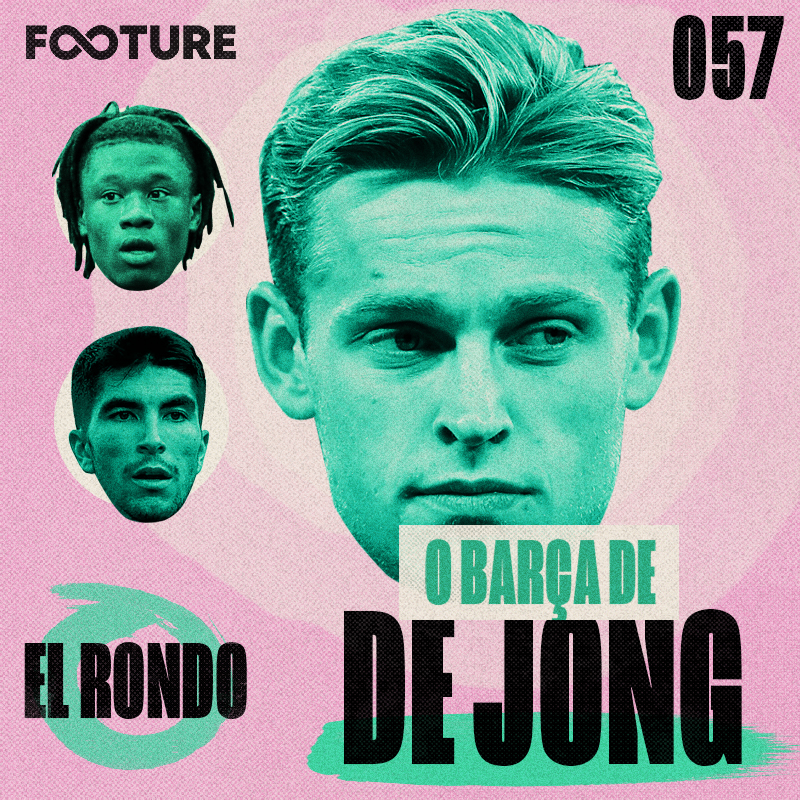 El Rondo #57 | Camavinga no Real Madrid, o Barça de De Jong e o Valencia de Bordalás