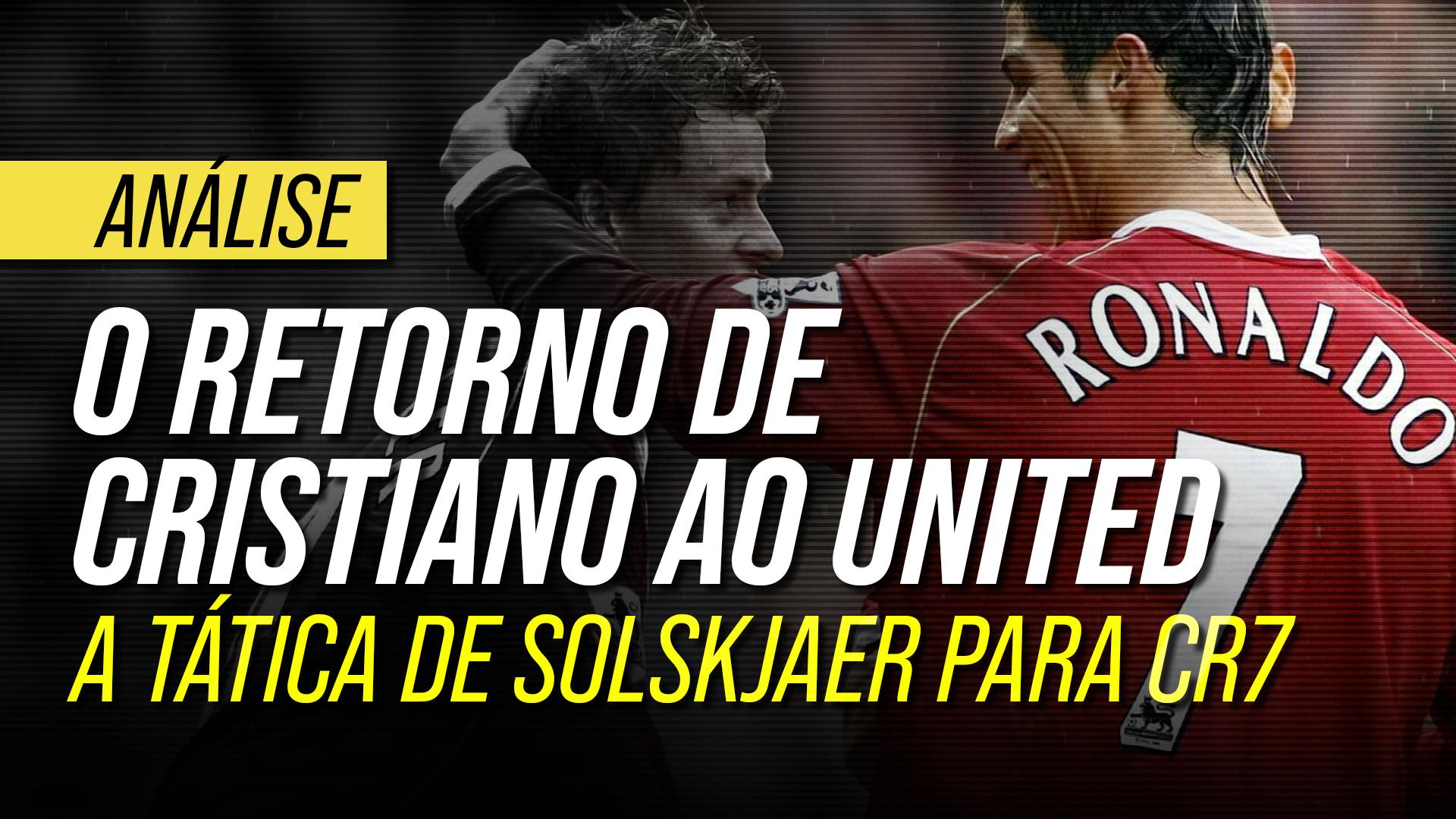 Cristiano Ronaldo no United e a tática de Solskjaer: como escalar o CR7?