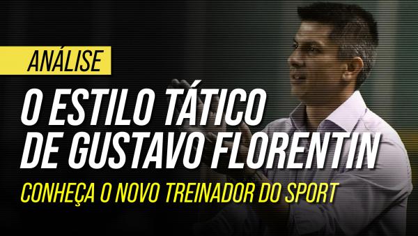 Conheça o estilo de jogo de Gustavo Florentin: a tática do novo técnico do Sport