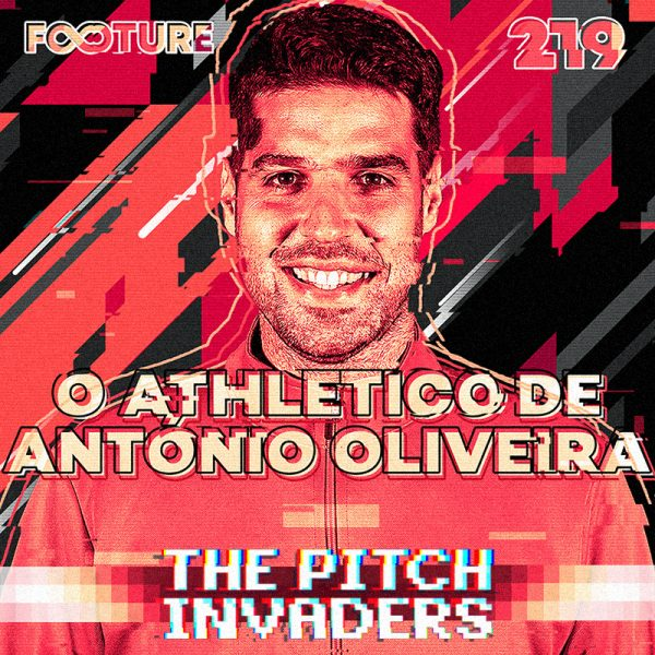 The Pitch Invaders #219   O Athletico Paranaense de António Oliveira