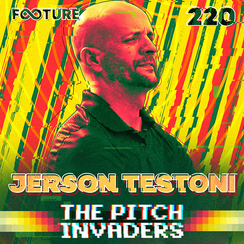 The Pitch Invaders #220 | As ideias de Jerson Testoni, o técnico mais longevo do Brasil