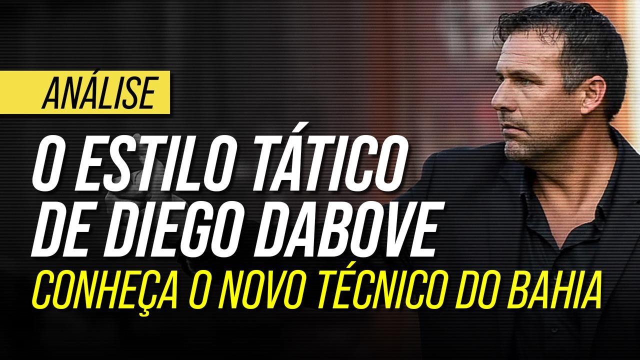 Como jogam as equipes de Diego Dabove? Análise tática do novo técnico do Bahia