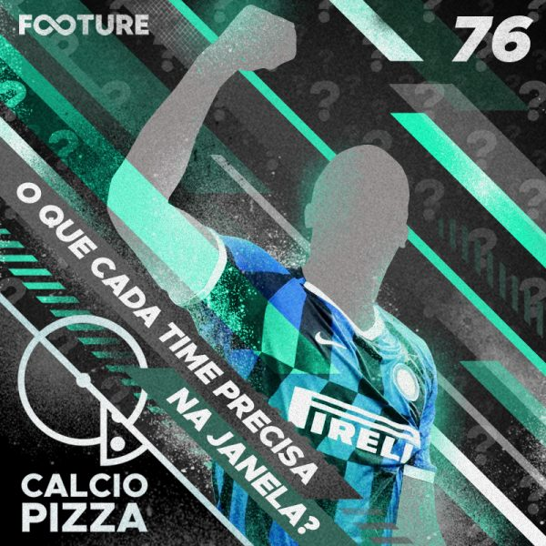 Calciopizza #76 | O que cada time da Série A precisa na janela?