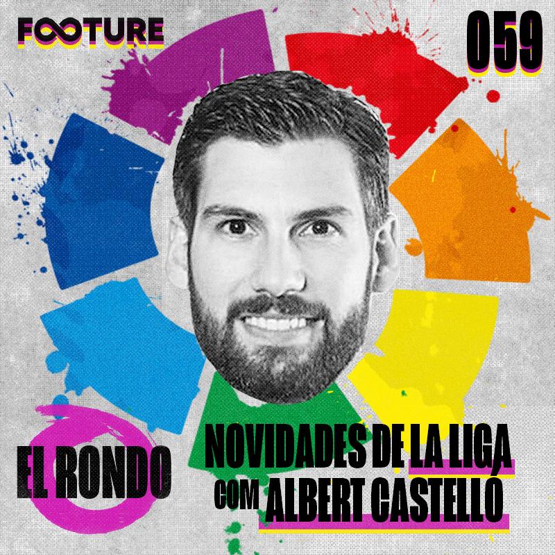 El Rondo #59 | As novidades e tecnologias de La Liga, com Albert Castelló