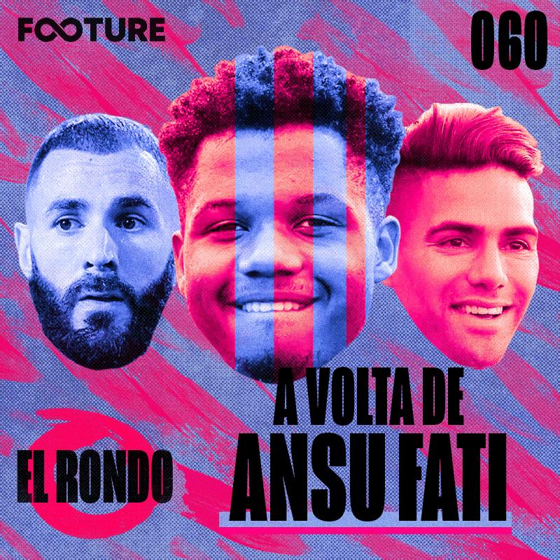 El Rondo #60 | O retorno de Ansu Fati, a estrela de Benzema e o artilheiro Falcao Garcia