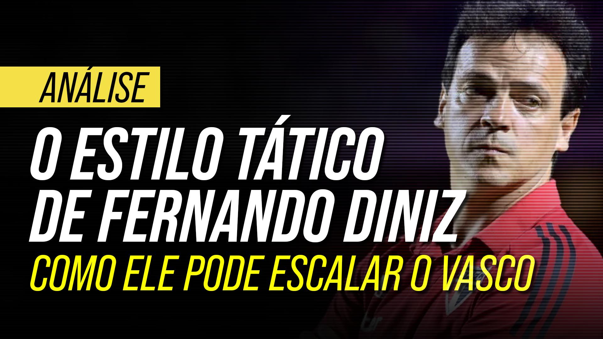 Como Fernando Diniz pode escalar o Vasco? Entenda os conceitos táticos do treinador