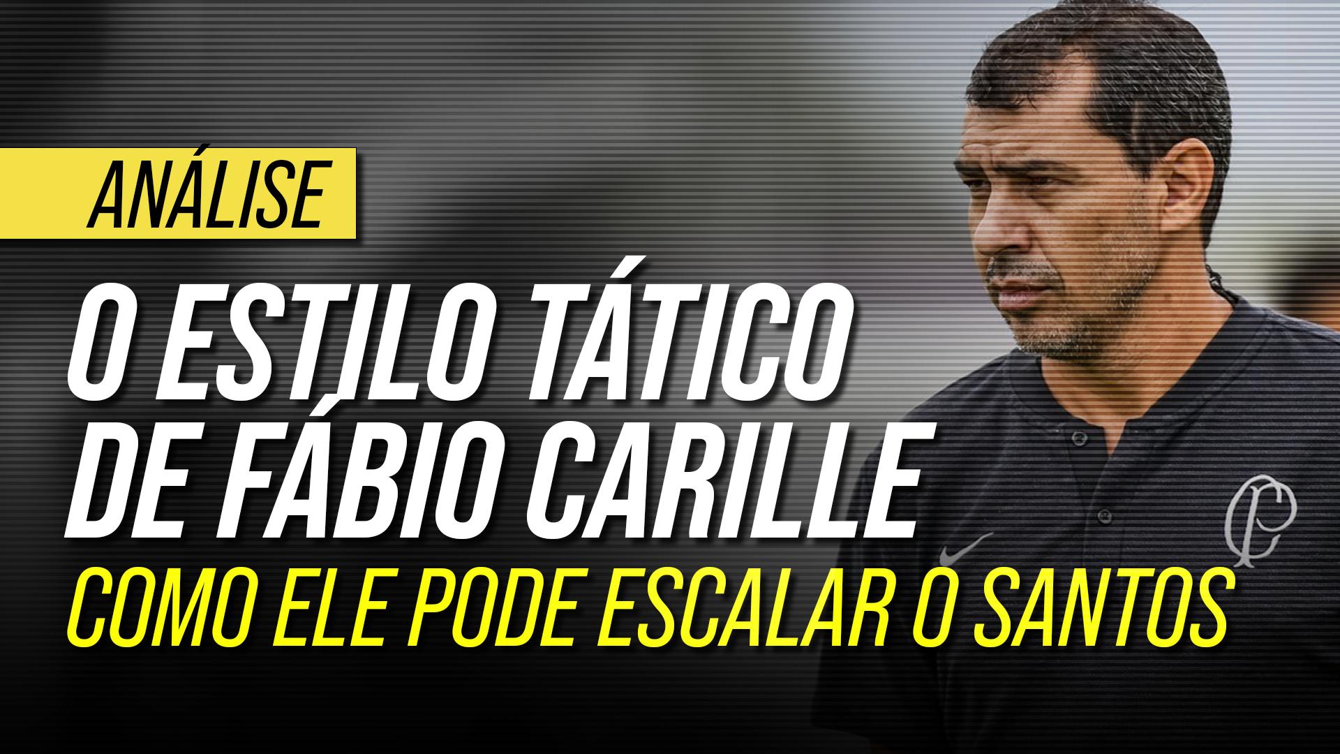 Conheça o estilo de Fábio Carille: a tática do novo técnico do Santos