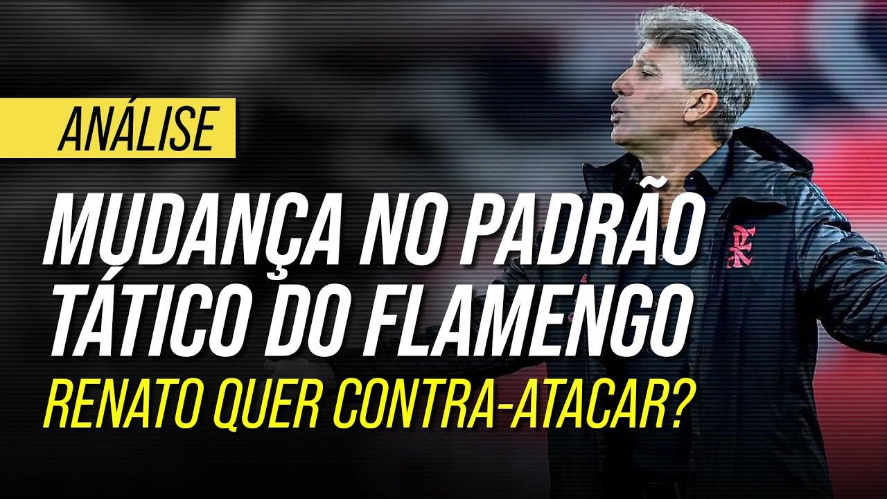 Renato Gaúcho muda padrão tático do Flamengo: controlar o jogo ou contra-atacar?
