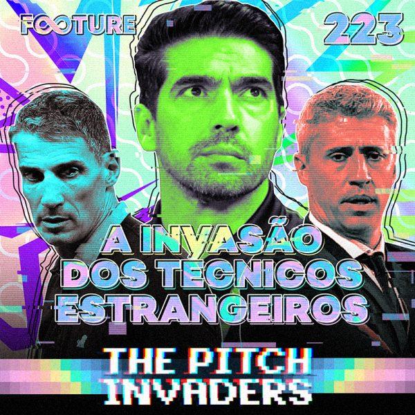 The Pitch Invaders #223 | Os técnicos estrangeiros no futebol brasileiro