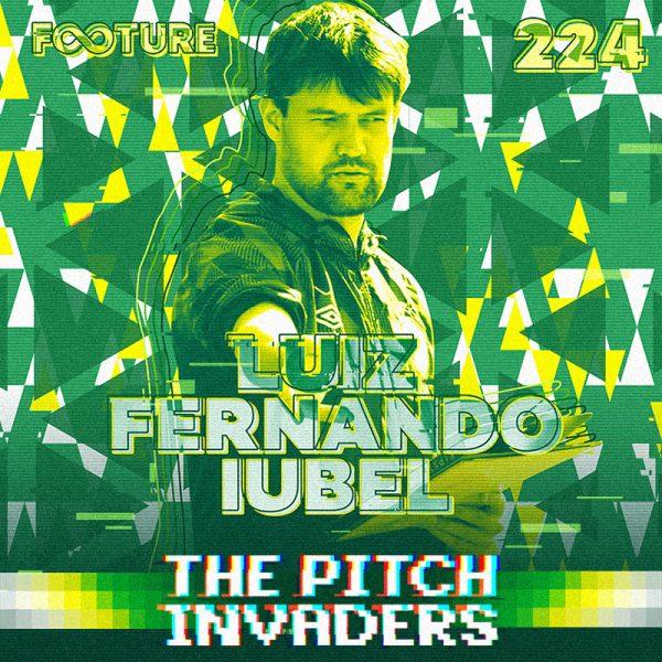 The Pitch Invaders #224 | Os segredos do Cuiabá, com Luiz Fernando Iubel