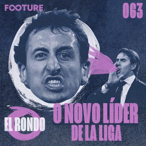 El Rondo #63 | O novo líder de La Liga