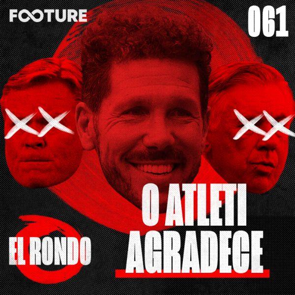 El Rondo #61 | O Atleti agradece: a crise no Barcelona e os problemas no Real Madrid