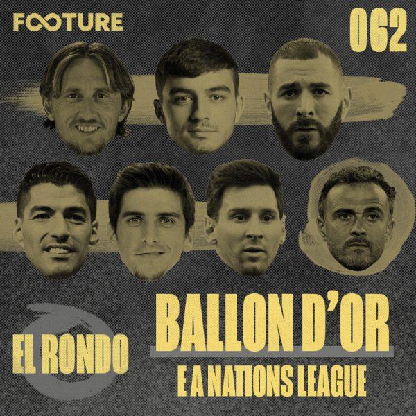 El Rondo #63 | Os 'espanhóis' no Ballon D'Or e o vice na Nations League