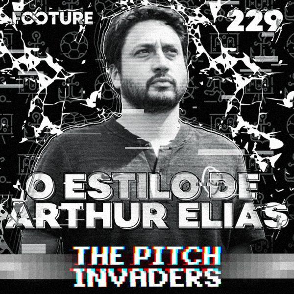 The Pitch Invaders #229 | As ideias de Arthur Elias, técnico do Corinthians Feminino